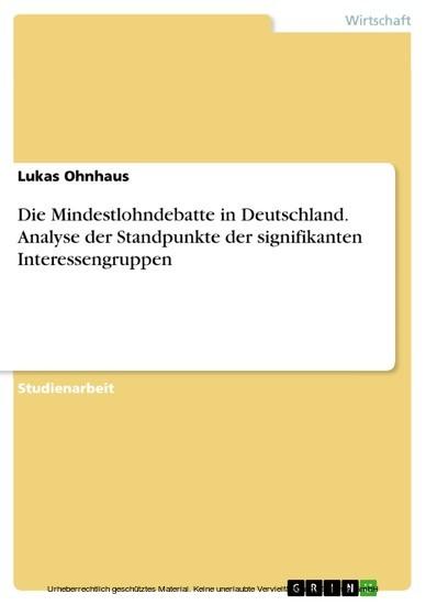 Die Mindestlohndebatte in Deutschland. Analyse der Standpunkte der signifikanten Interessengruppen - Blick ins Buch