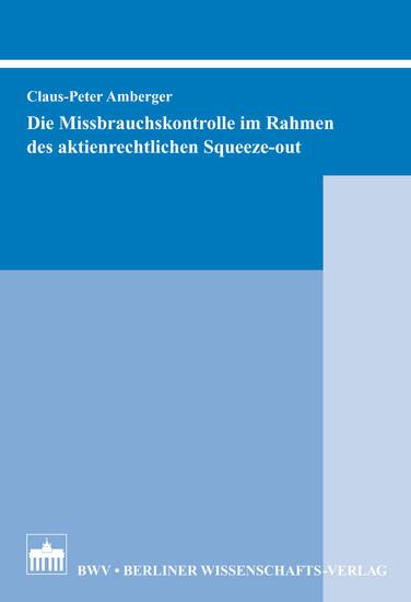 Die Missbrauchskontrolle im Rahmen des aktienrechtlichen Squeeze-out - Blick ins Buch