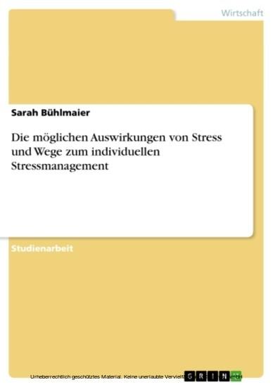 Die möglichen Auswirkungen von Stress und Wege zum individuellen Stressmanagement - Blick ins Buch