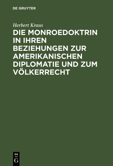 Die Monroedoktrin in ihren Beziehungen zur amerikanischen Diplomatie und zum Völkerrecht - Blick ins Buch