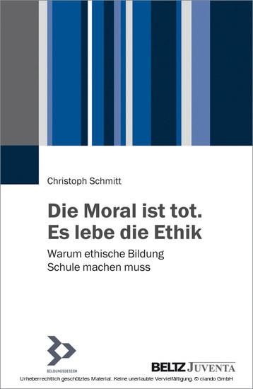 Die Moral ist tot. Es lebe die Ethik - Blick ins Buch