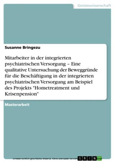 Die Motivation hinter der Arbeit in Projekten der integrierten psychiatrischen Versorgung am Beispiel 'Hometreatment und Krisenpension' - Blick ins Buch