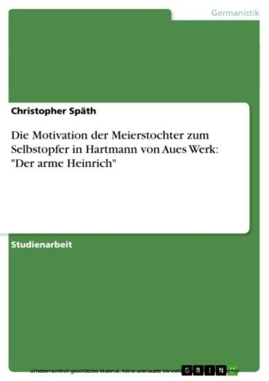 Die Motivation der Meierstochter zum Selbstopfer in Hartmann von Aues Werk: 'Der arme Heinrich' - Blick ins Buch