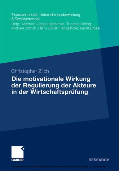 Die motivationale Wirkung der Regulierung der Akteure in der Wirtschaftsprüfung - Blick ins Buch