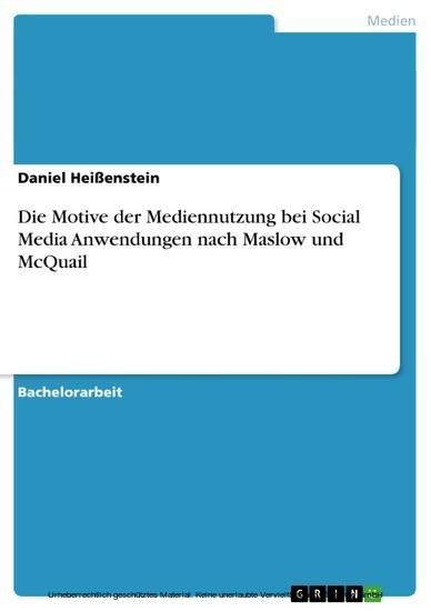 Die Motive der Mediennutzung bei Social Media Anwendungen nach Maslow und McQuail - Blick ins Buch