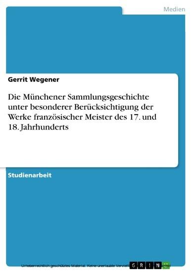 Die Münchener Sammlungsgeschichte unter besonderer Berücksichtigung der Werke französischer Meister des 17. und 18. Jahrhunderts - Blick ins Buch