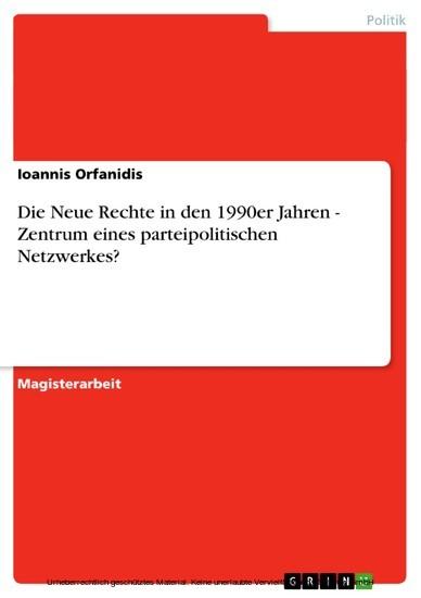 Die Neue Rechte in den 1990er Jahren - Zentrum eines parteipolitischen Netzwerkes? - Blick ins Buch