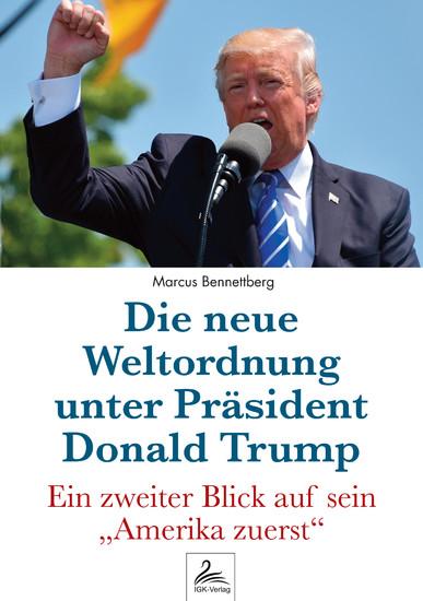 Die neue Weltordnung unter Präsident Donald Trump - Blick ins Buch