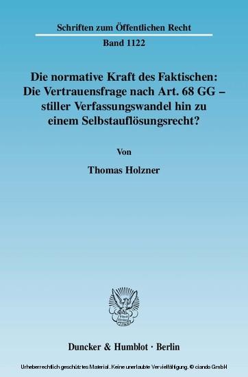 Die normative Kraft des Faktischen: Die Vertrauensfrage nach Art. 68 GG - stiller Verfassungswandel hin zu einem Selbstauflösungsrecht? - Blick ins Buch