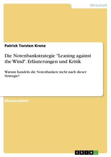 Die Notenbankstrategie 'Leaning against the Wind'. Erläuterungen und Kritik - Blick ins Buch