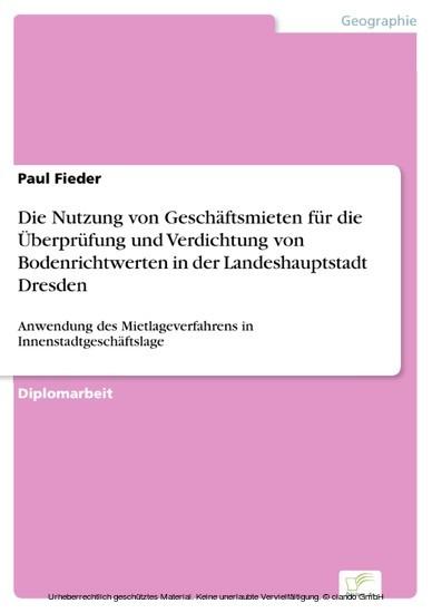 Die Nutzung von Geschäftsmieten für die Überprüfung und Verdichtung von Bodenrichtwerten in der Landeshauptstadt Dresden - Blick ins Buch