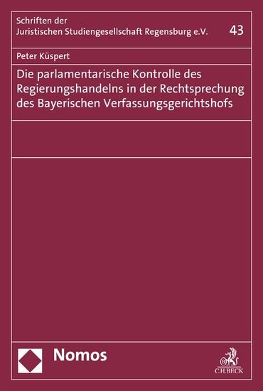 Die parlamentarische Kontrolle des Regierungshandelns in der Rechtsprechung des Bayerischen Verfassungsgerichtshofs - Blick ins Buch