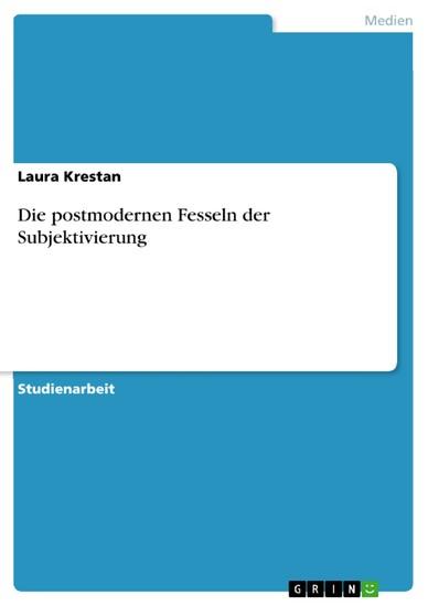 Die postmodernen Fesseln der Subjektivierung - Blick ins Buch