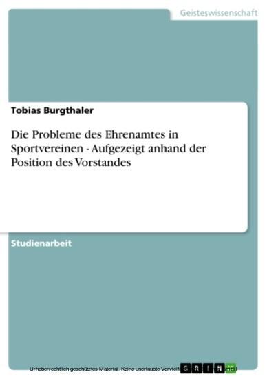 Die Probleme des Ehrenamtes in Sportvereinen - Aufgezeigt anhand der Position des Vorstandes - Blick ins Buch