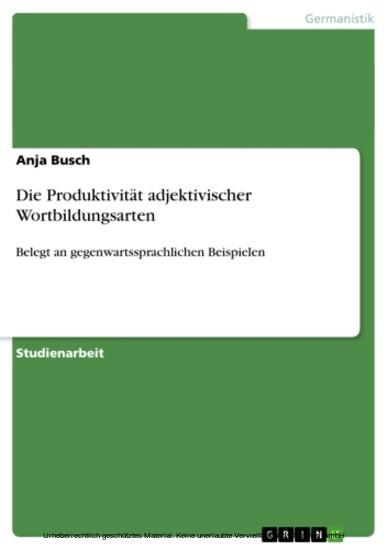 Die Produktivität adjektivischer Wortbildungsarten - Blick ins Buch