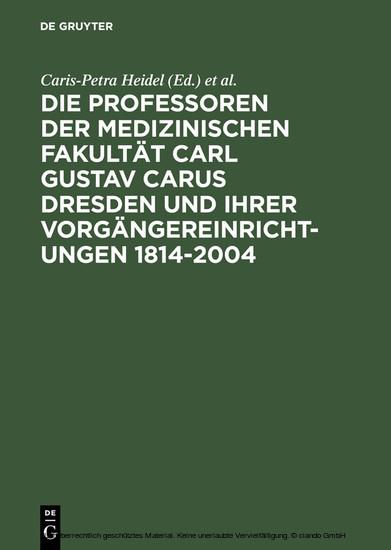 Die Professoren der Medizinischen Fakultät Carl Gustav Carus Dresden und ihrer Vorgängereinrichtungen 1814-2004 - Blick ins Buch