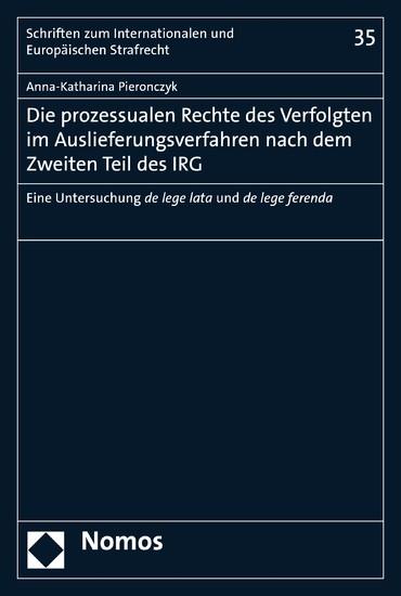 Die prozessualen Rechte des Verfolgten im Auslieferungsverfahren nach dem Zweiten Teil des IRG - Blick ins Buch