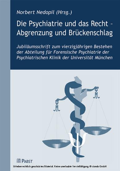 Die Psychiatrie und das Recht - Abgrenzung und Brückenschlag - Blick ins Buch