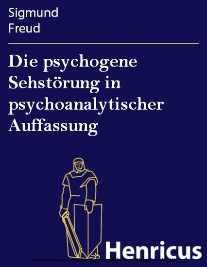 Die psychogene Sehstörung in psychoanalytischer Auffassung - Blick ins Buch