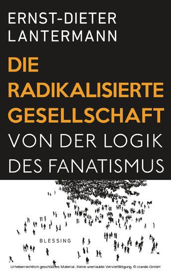 Die radikalisierte Gesellschaft - Blick ins Buch
