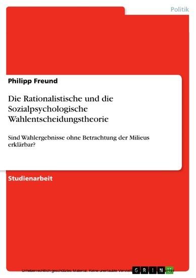 Die Rationalistische und die Sozialpsychologische Wahlentscheidungstheorie - Blick ins Buch