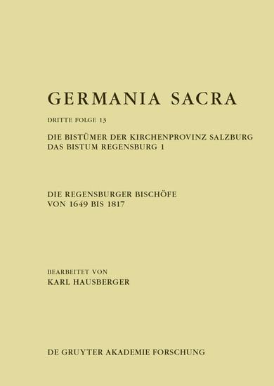 Die Regensburger Bischöfe von 1649 bis 1817. Die Bistümer der Kirchenprovinz Salzburg. Das Bistum Regensburg 1 - Blick ins Buch