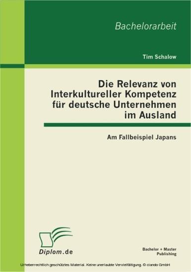 Die Relevanz von Interkultureller Kompetenz für deutsche Unternehmen im Ausland: Am Fallbeispiel Japans - Blick ins Buch