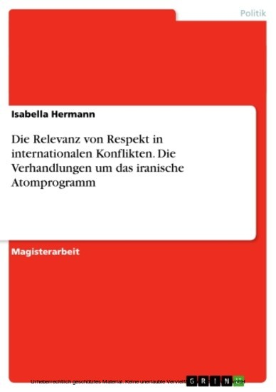 Die Relevanz von Respekt in internationalen Konflikten. Die Verhandlungen um das iranische Atomprogramm - Blick ins Buch