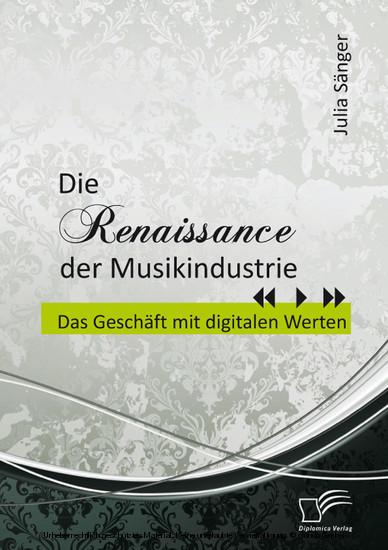 Die Renaissance der Musikindustrie: Das Geschäft mit digitalen Werten - Blick ins Buch