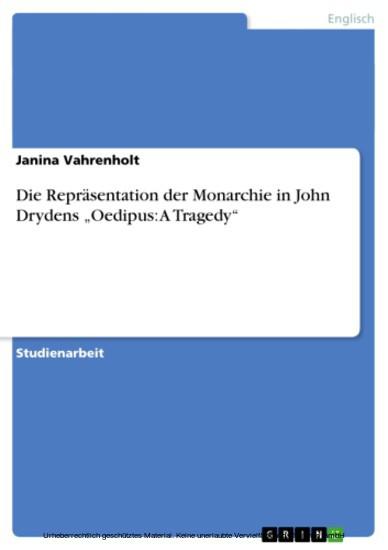 Die Repräsentation der Monarchie in John Drydens 'Oedipus: A Tragedy' - Blick ins Buch