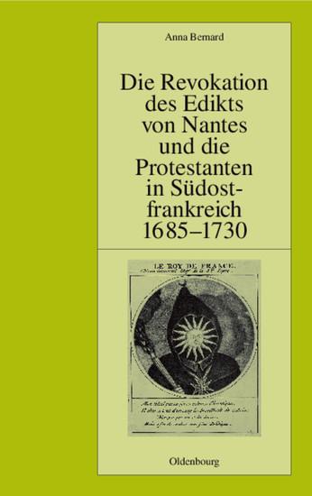 Die Revokation des Edikts von Nantes und die Protestanten in Südostfrankreich (Provence und Dauphiné) 1685-1730 - Blick ins Buch
