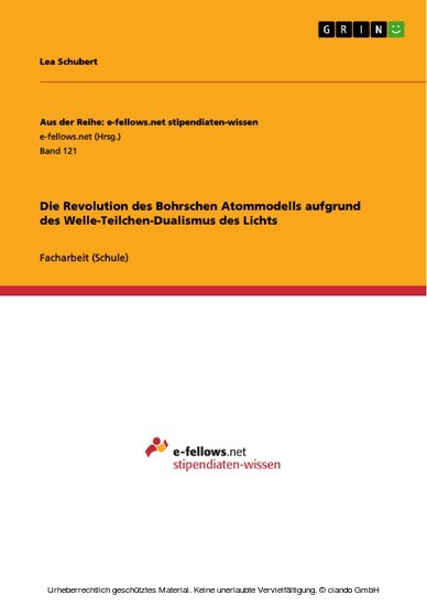 Die Revolution des Bohrschen Atommodells aufgrund des Welle-Teilchen-Dualismus des Lichts - Blick ins Buch