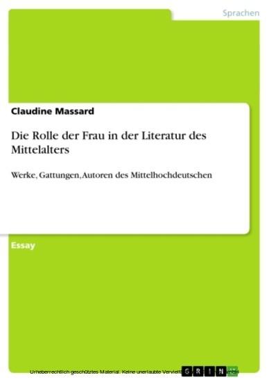 Die Rolle der Frau in der Literatur des Mittelalters - Blick ins Buch