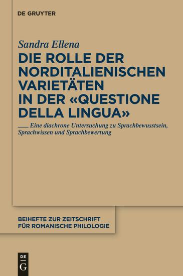 Die Rolle der norditalienischen Varietäten in der 'Questione della lingua' - Blick ins Buch
