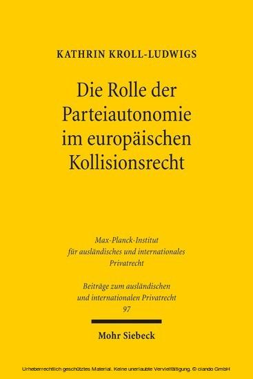 Die Rolle der Parteiautonomie im europäischen Kollisionsrecht - Blick ins Buch