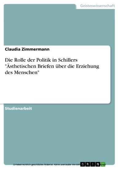 Die Rolle der Politik in Schillers 'Ästhetischen Briefen über die Erziehung des Menschen' - Blick ins Buch