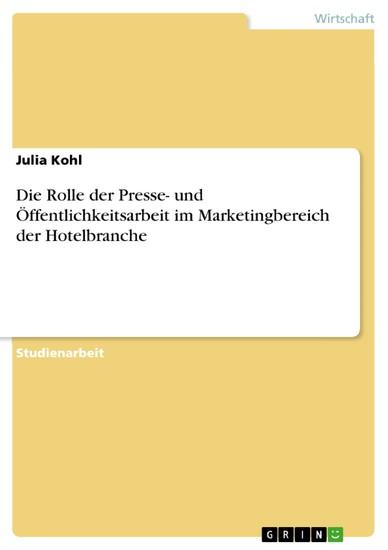 Die Rolle der Presse- und Öffentlichkeitsarbeit im Marketingbereich der Hotelbranche - Blick ins Buch