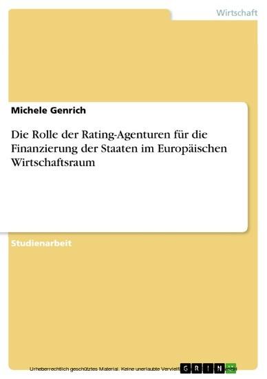 Die Rolle der Rating-Agenturen für die Finanzierung der Staaten im Europäischen Wirtschaftsraum - Blick ins Buch