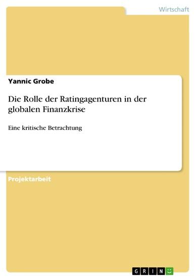 Die Rolle der Ratingagenturen in der globalen Finanzkrise - Blick ins Buch