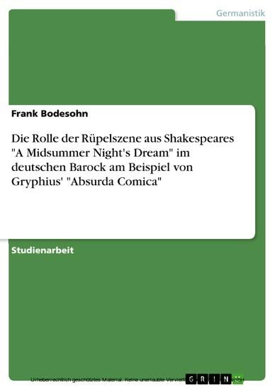 Die Rolle der Rüpelszene aus Shakespeares 'A Midsummer Night's Dream' im deutschen Barock am Beispiel von Gryphius' 'Absurda Comica' - Blick ins Buch