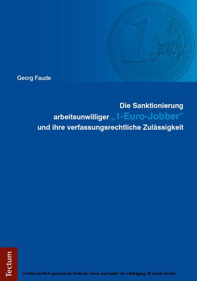 Die Sanktionierung arbeitsunwilliger '1-Euro-Jobber' und ihre verfassungsrechtliche Zulässigkeit - Blick ins Buch