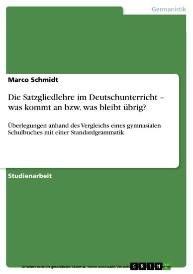 Die Satzgliedlehre im Deutschunterricht - was kommt an bzw. was bleibt übrig? - Blick ins Buch