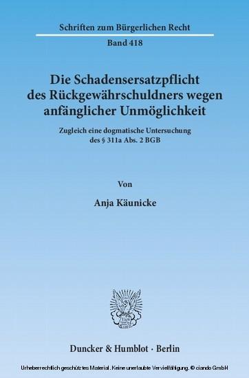 Die Schadensersatzpflicht des Rückgewährschuldners wegen anfänglicher Unmöglichkeit. - Blick ins Buch