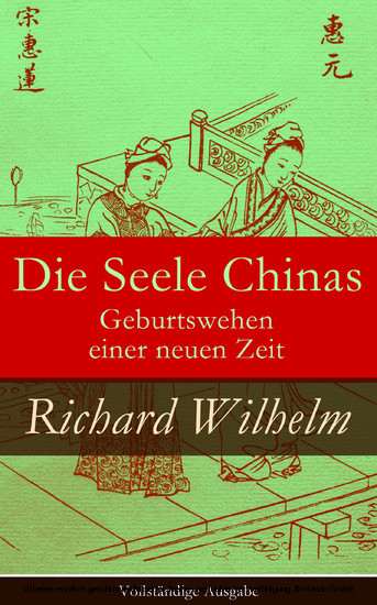 Die Seele Chinas - Geburtswehen einer neuen Zeit (Vollständige Ausgabe) - Blick ins Buch