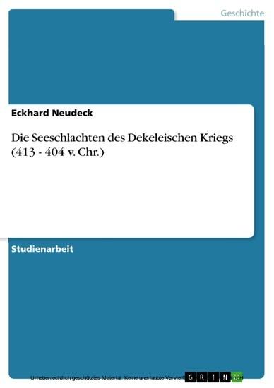 Die Seeschlachten des Dekeleischen Kriegs (413 - 404 v. Chr.) - Blick ins Buch