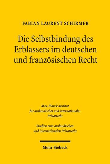 Die Selbstbindung des Erblassers im deutschen und französischen Recht - Blick ins Buch