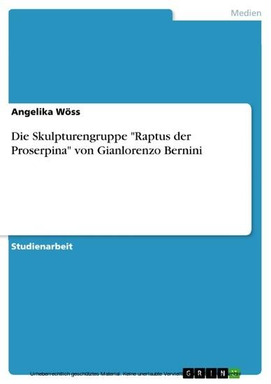 Die Skulpturengruppe 'Raptus der Proserpina' von Gianlorenzo Bernini - Blick ins Buch