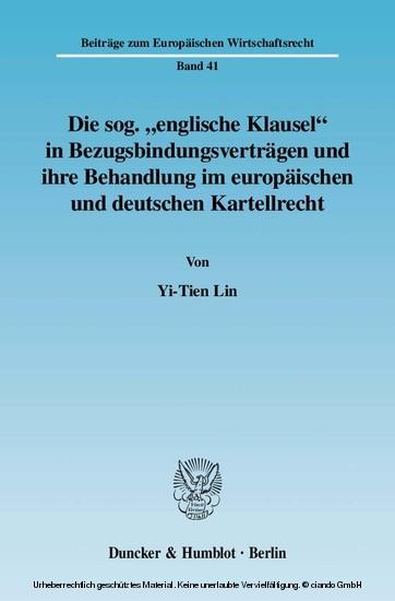 Die sog. 'englische Klausel' in Bezugsbindungsverträgen und ihre Behandlung im europäischen und deutschen Kartellrecht. - Blick ins Buch