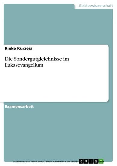 Die Sondergutgleichnisse im Lukasevangelium - Blick ins Buch