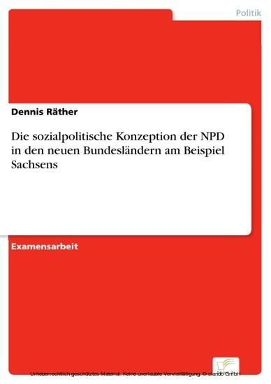 Die sozialpolitische Konzeption der NPD in den neuen Bundesländern am Beispiel Sachsens - Blick ins Buch